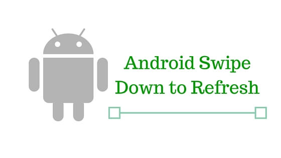 Pull To Refresh in Android