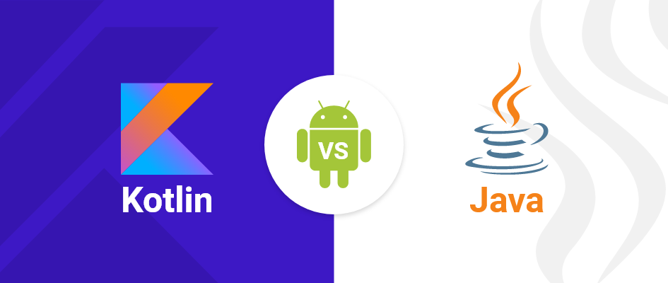 Kotlin vs Java - Android App Development