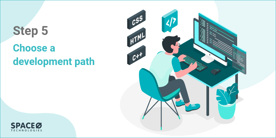 Choose a development path