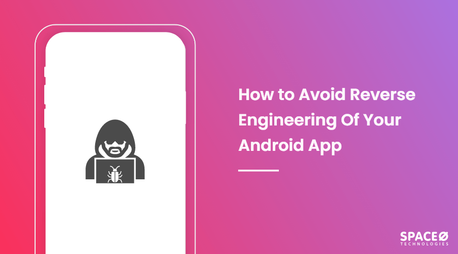 How to Avoid Reverse Engineering Of an Android App?