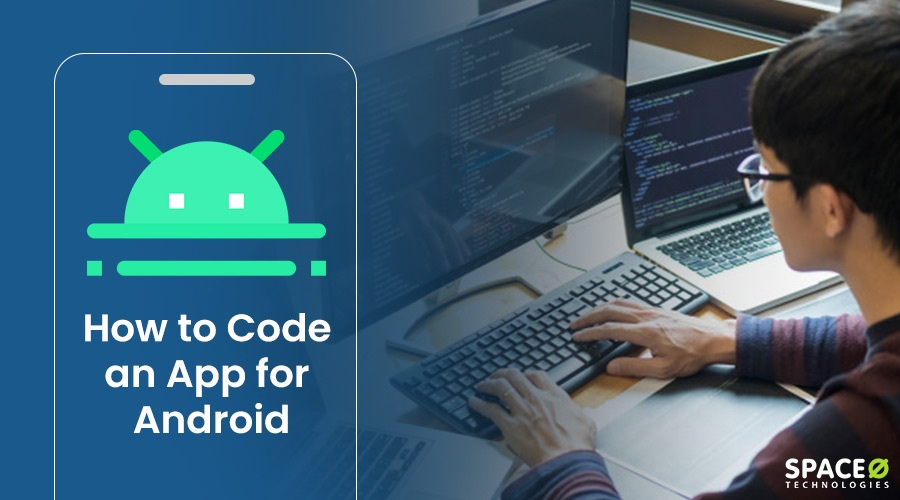 How to Code an App for Android