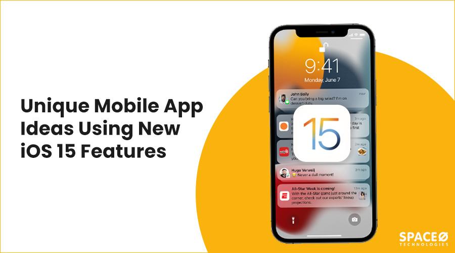 best app ideas using new ios 15 features