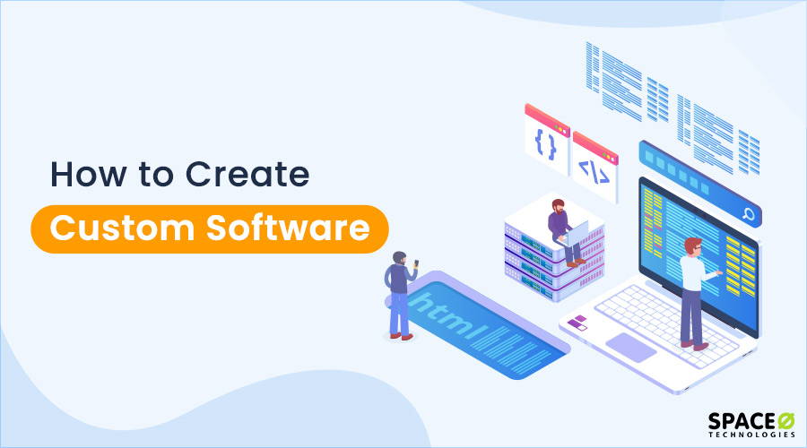 How to Create Custom Software for business?