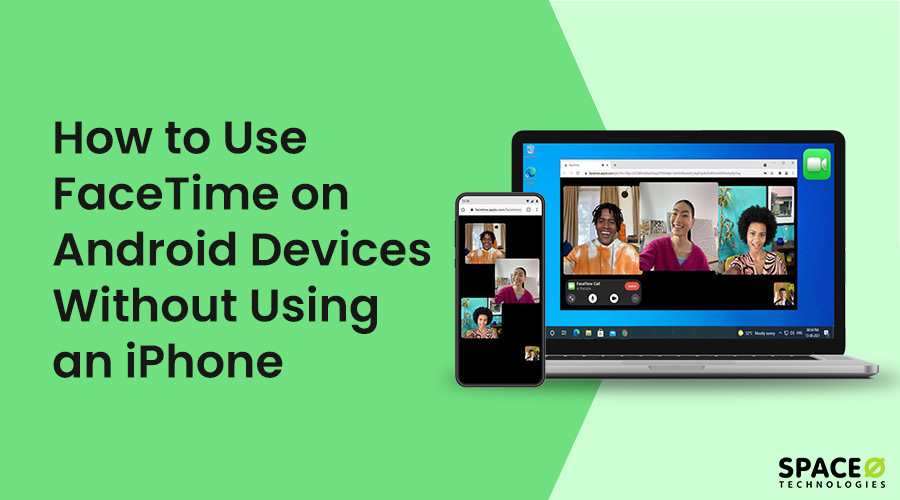 How to Use FaceTime on Android Device?
