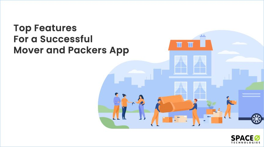 Top Features For a Movers and Packers App